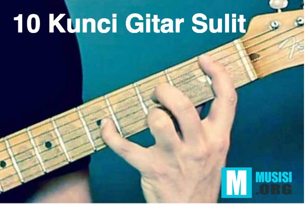 10 Kunci Gitar Sulit yang harus kamu coba sebagai gitaris